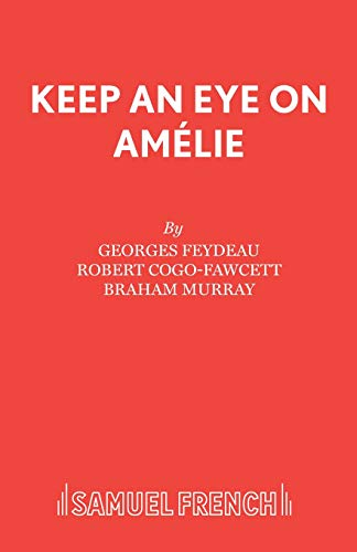 Keep an Eye on Amelie by Georges Feydeau