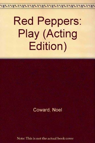 Red Peppers: Play by Noel Coward