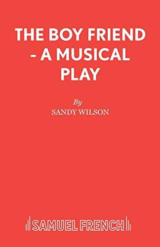 The Boyfriend: Libretto by Sandy Wilson