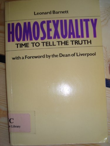 Homosexuality: Time to Tell the Truth by Leonard P. Barnett