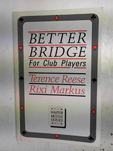 Better Bridge for Club Players by Terence Reese