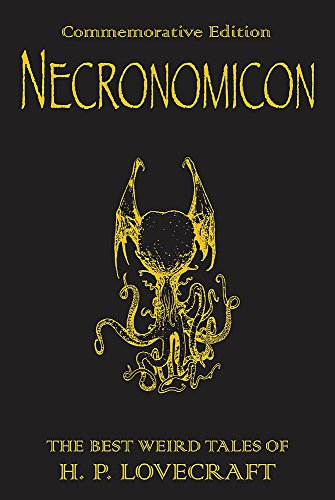 Necronomicon: The Best Weird Tales of H.P. Lovecraft: Necronomicon by H. P. Lovecraft