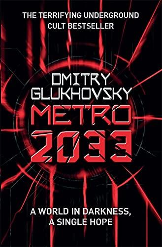 Metro 2033 by Dmitry Glukhovsky