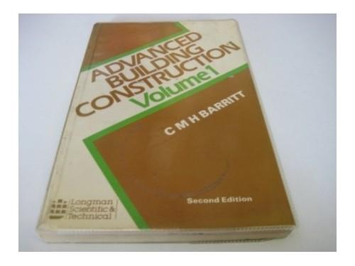 Advanced Building Construction: v. 1 by C.M.H. Barritt