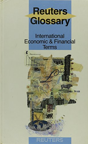Reuters Glossary: International Financial and Economic Terms by Longman
