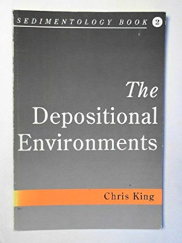 Sedimentology: Bk. 2: Depositional Environments by Chris King
