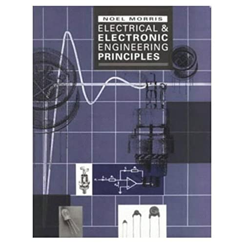 Electrical and Electronic Engineering Principles by Noel M. Morris