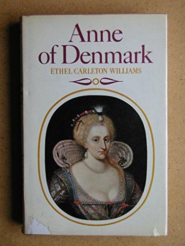Anne of Denmark by Ethel Carleton Williams