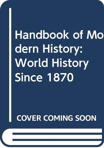 Handbook of Modern History: World History Since 1870 by Stephen Randolf Gibbons