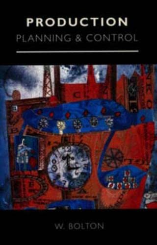 Production Planning and Control by W. C. Bolton