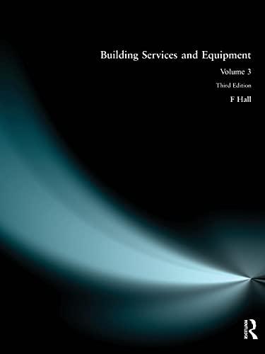 Building Services and Equipment: v. 3 by F. Hall