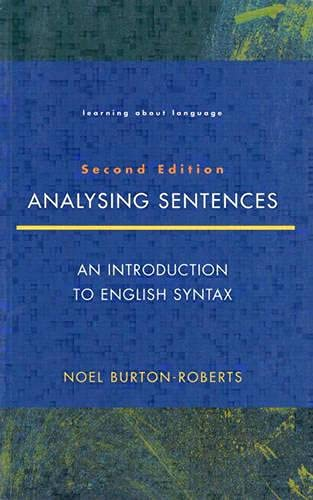 Analysing Sentences: Introduction to English Syntax by Noel Burton-Roberts