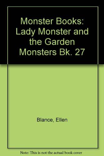 Monster Books: Bk. 27: Lady Monster and the Garden Monsters by Ellen Blance