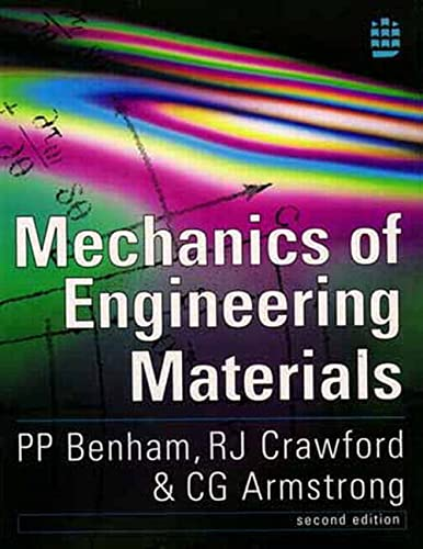 Mechanics of Engineering Materials by P.P. Benham