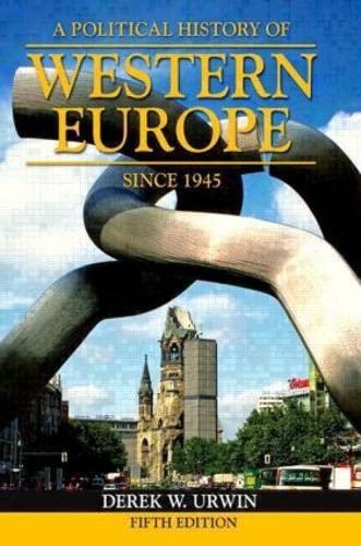 A Political History of Western Europe Since 1945 by Derek W. Urwin
