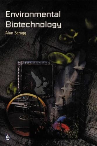 Environmental Biotechnology by Alan H. Scragg