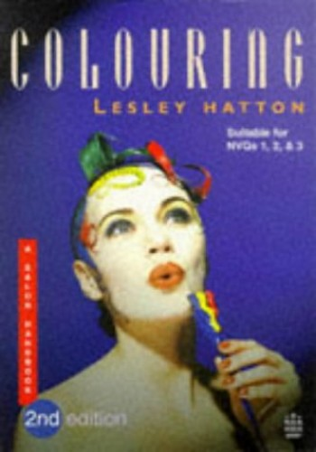 Colouring: A Salon Handbook by Lesley Hatton