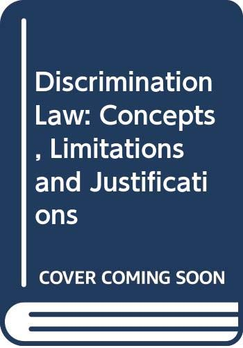 Discrimination Law: Concepts, Limitations, Justifications by Janet Dine