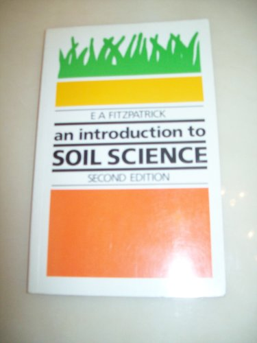 An Introduction to Soil Science by E.A. Fitzpatrick