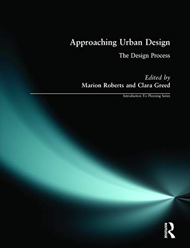 Approaching Urban Design: The Design Process by Marion Roberts