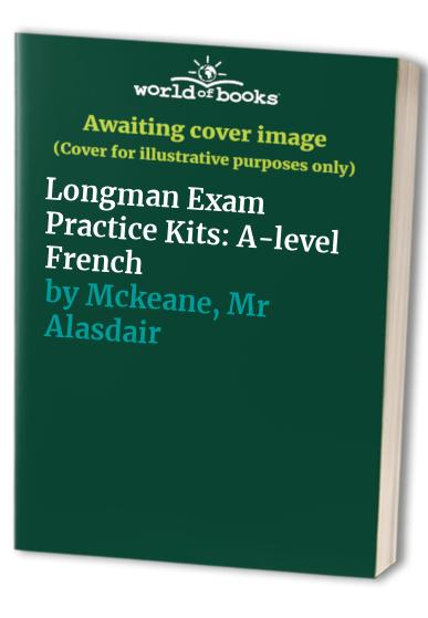 Longman Exam Practice Kits: A-level French by John Connor