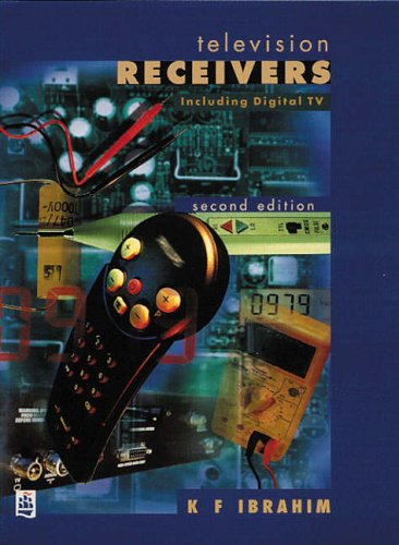 Television Receivers: Including Digital TV by K. F. Ibrahim