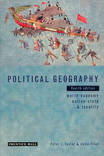 Political Geography: World-Economy, Nation-State and Locality by Peter J. Taylor