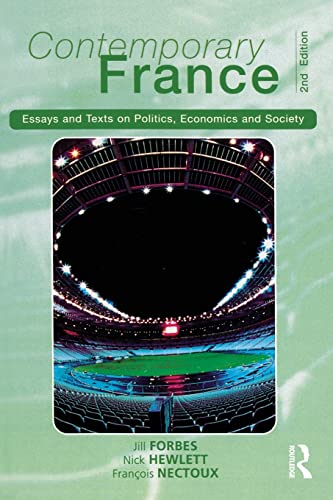 Contemporary France: Essays and Texts on Politics, Economics and Society by Jill Forbes