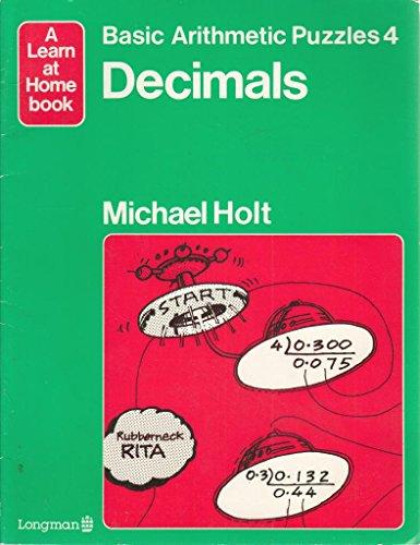 Basic Arithmetic Puzzles: Bk. 4: Decimals by Michael Holt