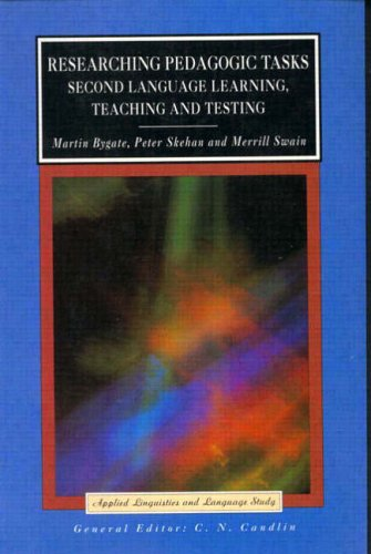 Researching Pedagogic Tasks: Second Language Learning, Teaching and Testing by Martin Bygate