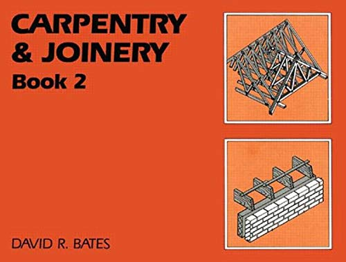 Carpentry and Joinery: Book 2 by David R. Bates