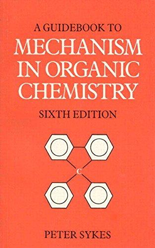 Guidebook to Mechanism in Organic Chemistry by Peter Sykes