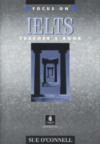Focus on IELTS Teacher's Book by Sue O'Connell