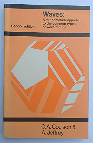 Waves: A Mathematical Approach to the Common Types of Wave Motion by C.A. Coulson