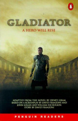Penguin Readers Level 4: Gladiator by Dewey Gram
