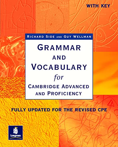 Grammar and Vocabulary for Cambridge Advanced and Proficiency: With Key by Richard Side