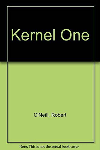Kernel One by Robert O'Neill