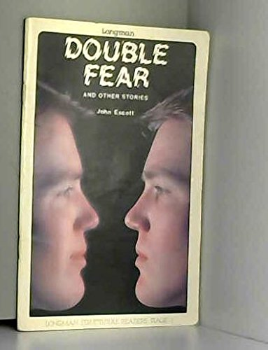 Double Fear and Other Short Stories by John Escott