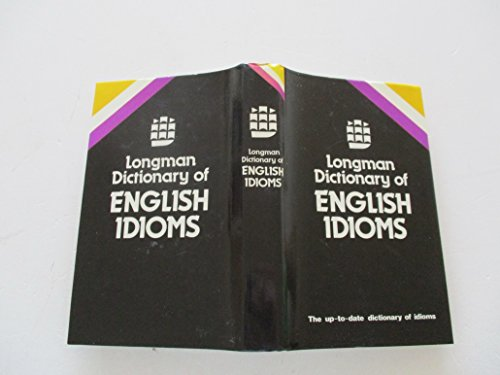 Longman Dictionary of English Idioms by Thomas Hill Long