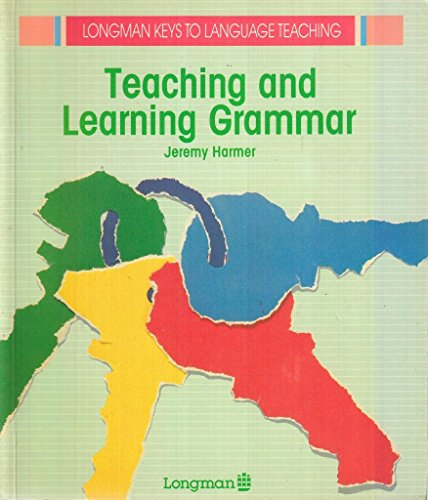 Teaching and Learning Grammar by Jeremy Harmer