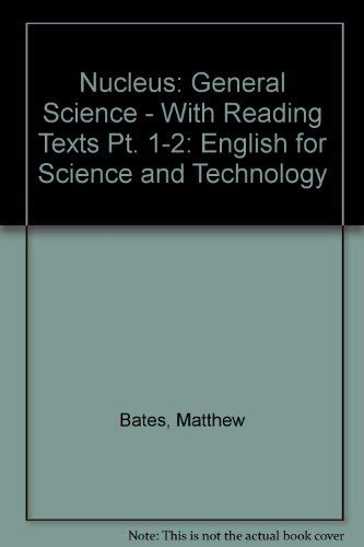 Nucleus: English for Science and Technology: Pt. 1-2: General Science - With Reading Texts by Matthew Bates