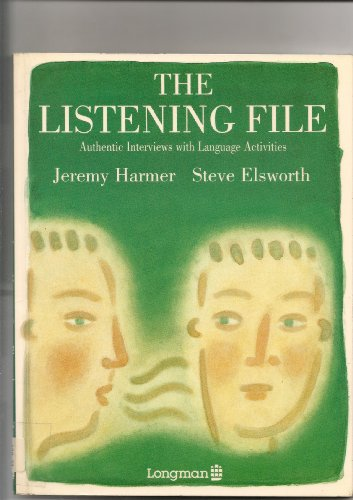 The Listening File: Authentic Interviews with Language Activities by Jeremy Harmer
