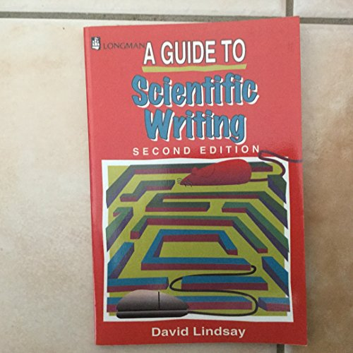 A Guide to Scientific Writing: Manual for Students and Research Workers by David Lindsay