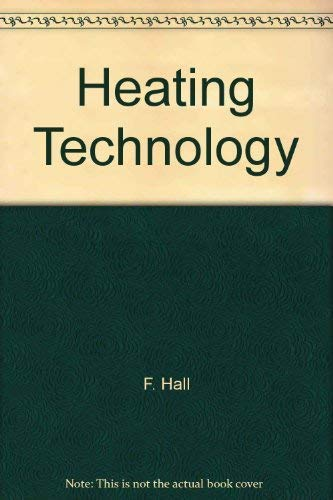 Heating Technology by F. Hall