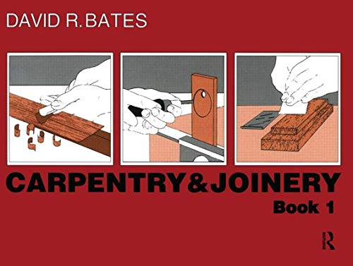 Carpentry and Joinery: Book 1 by David R. Bates