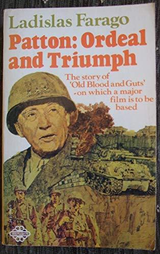 Patton: Ordeal and Triumph by Ladislas Farago