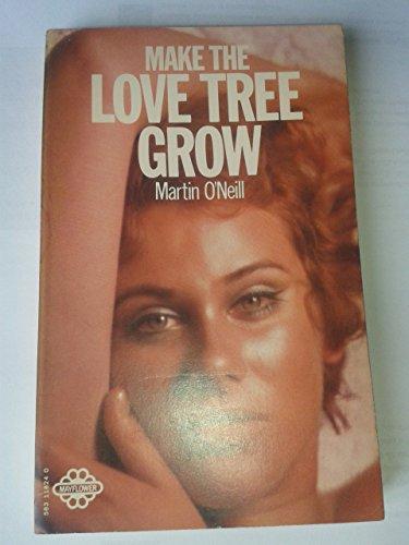 Make the Love Tree Grow by Martin O'Neill
