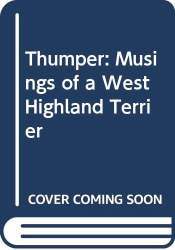 Thumper: Musings of a West Highland Terrier by Patience Strong
