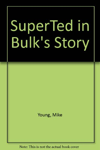 SuperTed in Bulk's Story by Mike Young