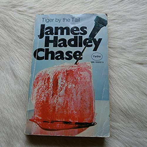 Tiger by the Tail by James Hadley Chase